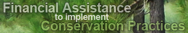 Financial Assistance to implement Conservation Practices