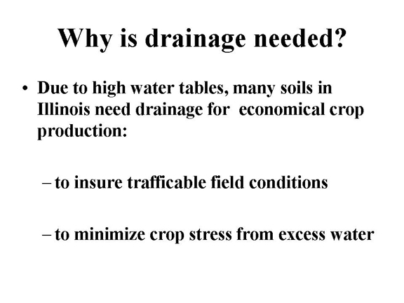 Slide 2 - Why is drainage needed?
