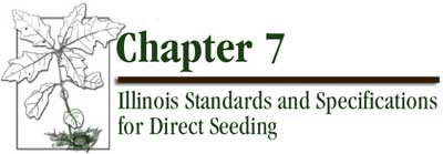 Chapter 7 - IL Standards and Specs for Direct Seeding