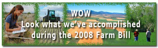 WOW Look what we've accomplished during the 2008 Farm Bill