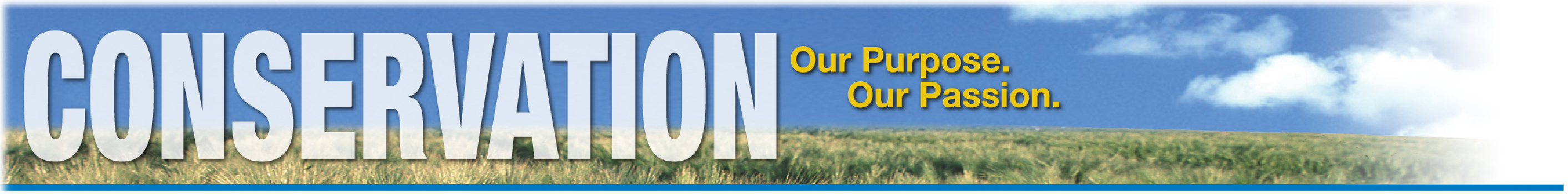 CONSERVATION Our Purpose Our Passion banner