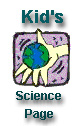 Kid's Science Page