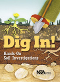 image of the cover of Dig In: Hands-On Soil Investigations
