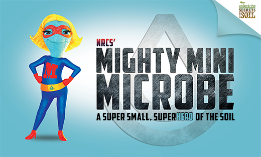 NRCS' Mighty Mini Microbe. A super small, superhero of the soil