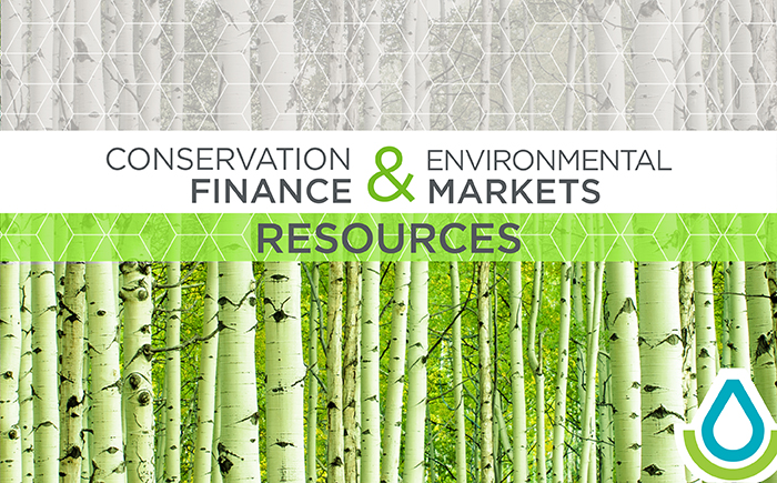 Resources for Environmental Markets & Conservation Finance
