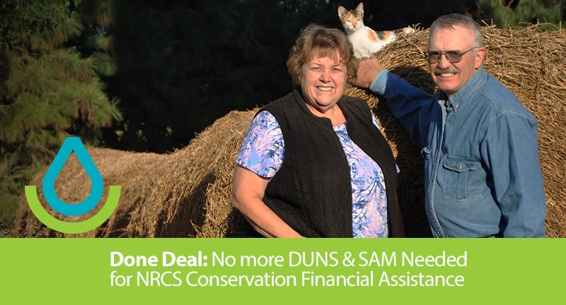 Done Deal: No more DUNS & SAM Needed for NRCS Conservation Financial Assistance.