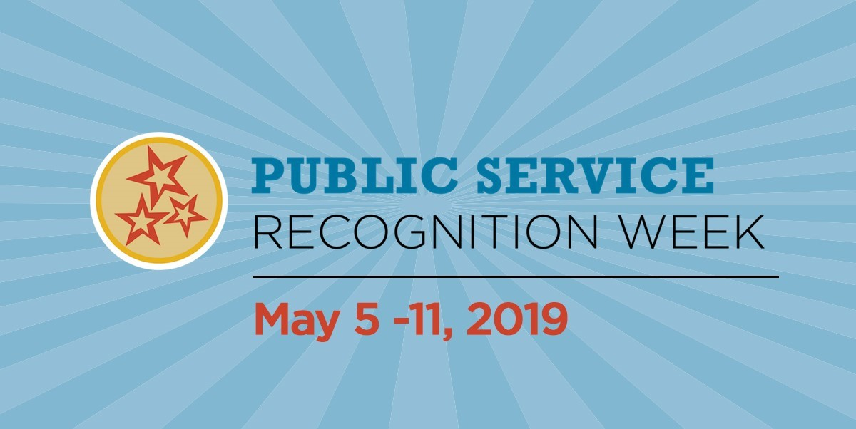 May 5-11 is Public Service Recognition Week: 35 years of honoring public servants and connecting citizens with their government.