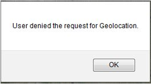 When you do not want Web Soil Survey to access your location, a message box displays User Denied The Request For Geolocation.