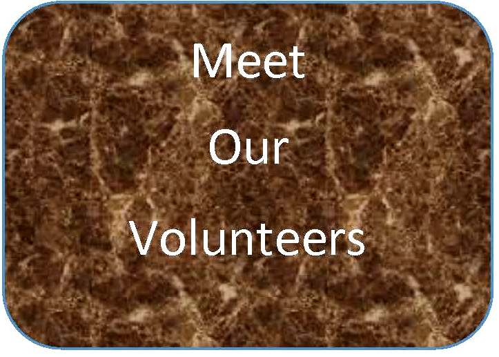 Click here to meet some of our volunteers