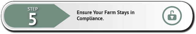 Step 5 - ensure your farm stays in compliance