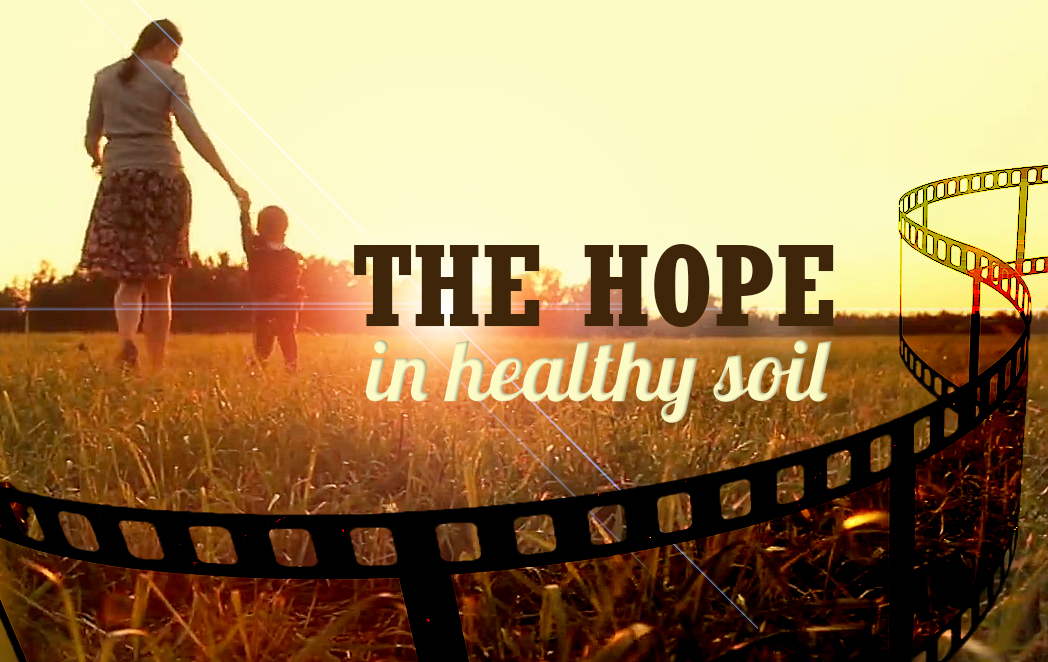 Hope is in the Soil Video PSA