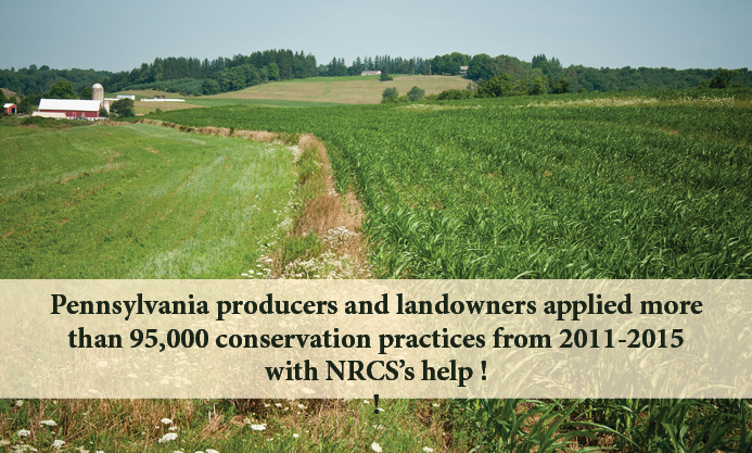 Pennsylvania producers and landowners applied more than 95,000 conservation practices from 2011-2015 with NRCS's help!