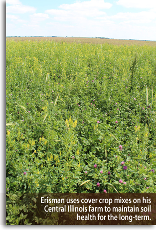 Erisman uses cover crop mixes on his Central Illinois farm to maintain soil health for the long-term.