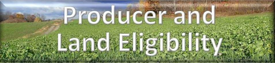 Click for Producer and Land Eligibility Information