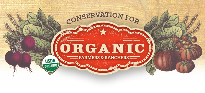 Conservation for Organic Farmers and Ranchers